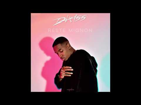 Dixiss - Reste Mignon (Audio) #ResteMignon