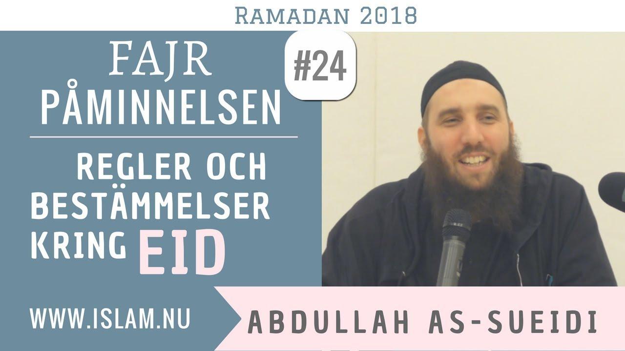 Fajr Påminnelse #24   Regler & bestämmelser kring Eid   Abdullah as-Sueidi