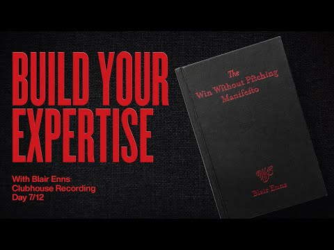 Focus To Build Expertise Rapidly: Win Without Pitching Clubhouse Recording 7/12