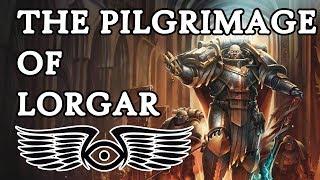 Prelude to Heresy: The Pilgrimage of Lorgar Aurelian Part 1 (Warhammer & Horus Heresy Lore)