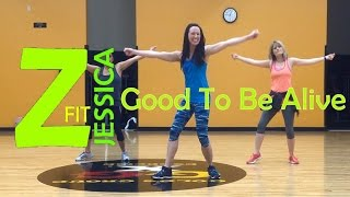 Zumba - Good To Be Alive