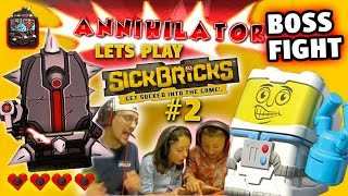 Lets Plays SICK BRICKS Part 2: ANNIHILATOR Boss Battle! It