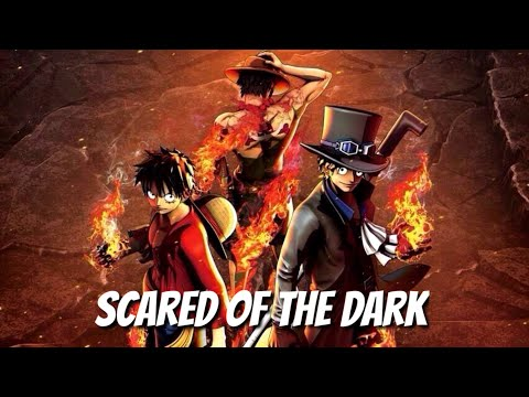 One Piece AMV - Scared Of The Dark