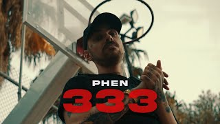 PHEN - 333 (Official Music Video)