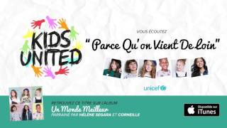 KIDS UNITED - Parce Qu'on Vient De Loin (Audio officiel) streaming