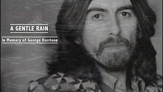 """""""A Gentle Rain"""" written in memory of George Harrison by Felix van Dijk"""