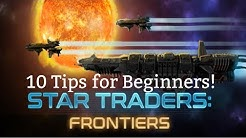 Star Traders: Frontiers | 10 Tips for Beginners to Survive and Thrive!