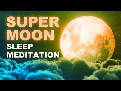 Super Moon Guided Sleep Meditation, Healing & Transformation Full Moon Meditation