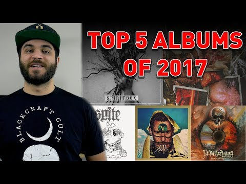 Top 5 Metal Albums 2017! - Baena's Best Bands Year End Finale