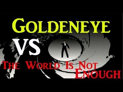 Goldeneye VS. The World Is Not Enough