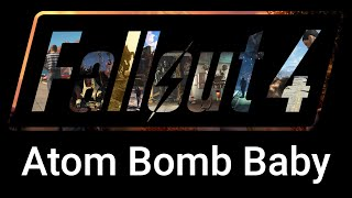 Atom Bomb Baby - Diamond City Radio - Fallout 4 Playlist/Soundtrack
