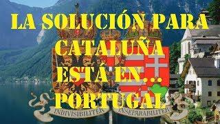 La solución para Cataluña está... ¡en Portugal!