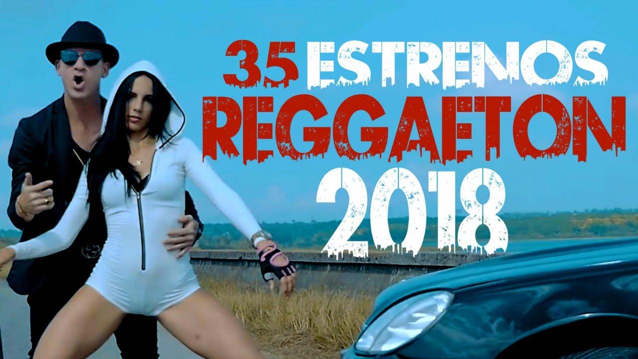 Reggaeton 2018 35 Estrenos Reggaeton Mix 2018 Cubaton 2018 Youtube