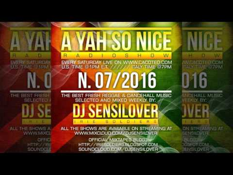 DJ Sensilover - A Yah So Nice #07_16 (Radio Show 2016)