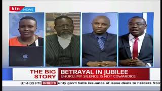 Betrayal in Jubilee: Uhuru: \'\'My silence is not cowardice\'\' | The Big story | Part 1