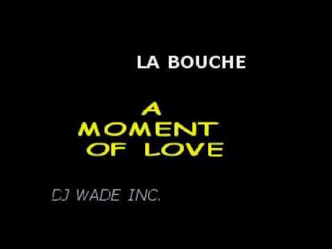 DJ 899 LA BOUCHE   A MOMENT OF LOVE DEMO (lyrics)