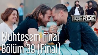 İçerde 39. Bölüm (Final) - Muhteşem Final