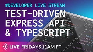 TDD a TypeScript API with Jest; AMA; New developers welcome