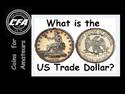 What is the US Trade Dollar | History of U.S Trade dollar coin & value | Coins Numismatics