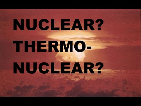 Nuclear vs Thermonuclear Bombs
