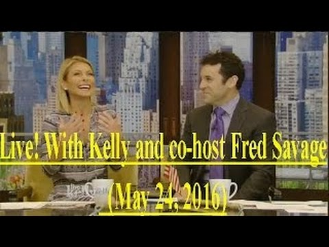 Live! With Kelly and co-host Fred Savage 5/24/16 Anna Paquin, James McAvoy (May 24, 2016)