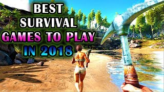 Top 10 BEST Survival Games to Play in 2018 | Crafting, Building & Management Games