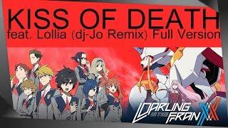 Darling in the FranXX OP: Kiss of Death feat. Lollia [ dj-Jo Remix ] Full Version
