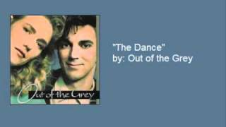 "Out of the Grey- ""The Dance"""