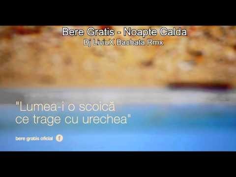 Bere Gratis - Noapte Calda (Dj LiviuX Bachata Remix)