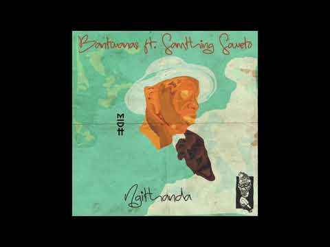 Bantwanas feat. Samthing Soweto - Ngithanda (Bantwanas Acoustic Original) MIDH Premiere