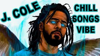 J. Cole Chill Vibe Songs