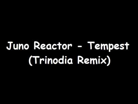 Juno Reactor - Tempest (Trinodia Remix)