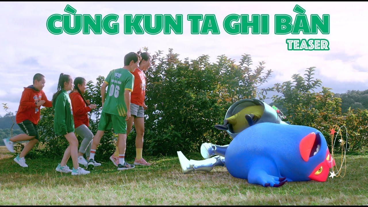 MV Cùng Kun Ta Ghi Bàn Teaser