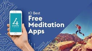 10 Best Free Meditation Apps – 4-Minute Tech