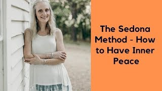 """The Sedona Method-Learn To Let Go Of Negative Emotions"""