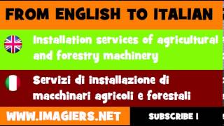 How to say Installation services of agricultural and forestry machinery in Italian