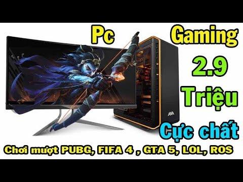 pc gaming 2.9tr cực chất chơi mượt PUBG , GTA 5 , FIFA 4 , LOL, ROS
