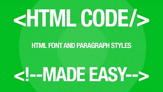 Web Design Tutorial: HTML Fonts, Paragraphs and Styles