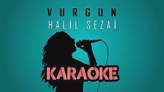 Halil Sezai - Vurgun (Karaoke Video)