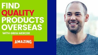 Amazon FBA: 2 Game-Changing Tips For Finding High-Quality Products Overseas