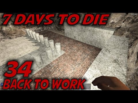 7 Days to Die | EP 34 | Back to Work | Let's Play 7 Days to Die Gameplay | Alpha 15 (S15)