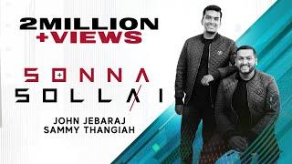 Sonna Sollai | John Jebaraj | Sammy Thangiah | Official Lyric Video