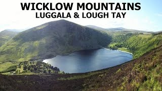 WICKLOW MOUNTAINS - LUGGALA & LOUGH TAY