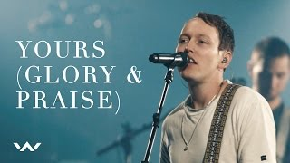 Download Yours (Glory and Praise) | Live | Elevation Worship Mp3 and Videos