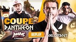 GROSSE TENSION contre la team de GOTAGA ! ► Coupe Pantheon sur Valorant