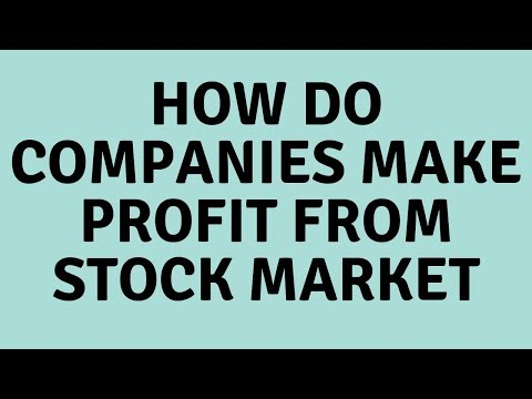 How Do Companies Make Profit From Stock Market