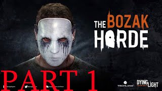 dying Light: The Bozak Horde Gameplay Part 1 (1-10 Trials)