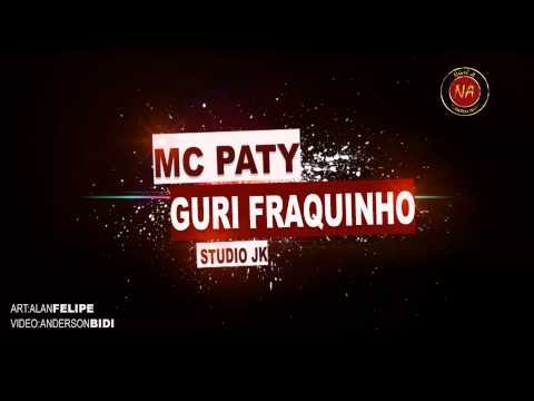 Mc Paty - Guri fraquinho ♪ ( STUDIO JK ) @MCBIDIOFICIAL Travel Video