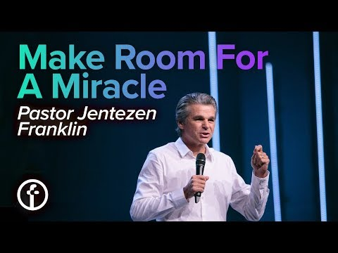 Make Room For A Miracle | Pastor Jentezen Franklin