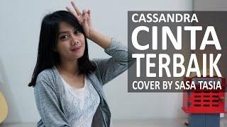 CINTA TERBAIK - CASSANDRA COVER BY SASA TASIA